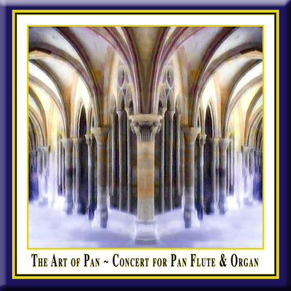 The Art of Pan - A concert for Pan Flute and Organ